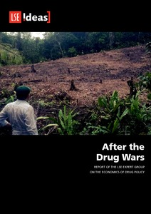 After the Drug Wars  Report of the LSE Expert Group on the